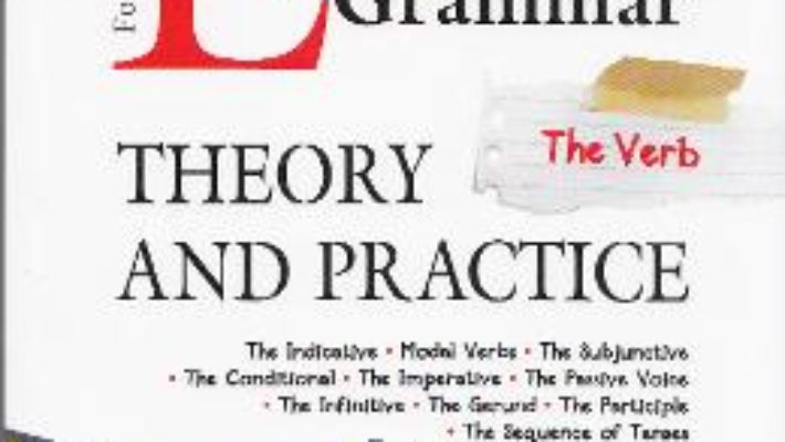 Cartea English Grammar. Theory and Practice. Vol I, II, III – Constantin Paidos (download, pret, reducere)