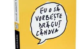 Eu o sa vorbeste dragut candva – David Sedaris PDF (download, pret, reducere)