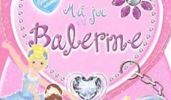 Cartea Gentuta cu activitati – Ma joc cu balerine (download, pret, reducere)