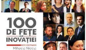 100 de fete ale inovatiei – Mihaela Nicola, Marius Stoian PDF (download, pret, reducere)