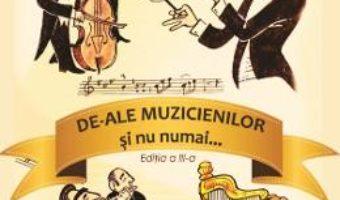 De-ale muzicienilor si nu numai… – Gheorghe Musat PDF (download, pret, reducere)