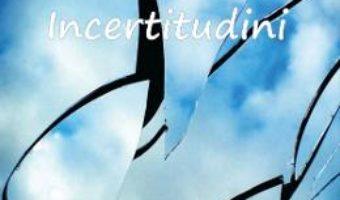 Incertitudini – Ion Stoica PDF (download, pret, reducere)