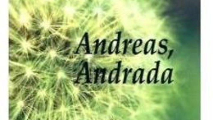 Cartea Andreas, Andrada – Mircea Daneliuc (download, pret, reducere)