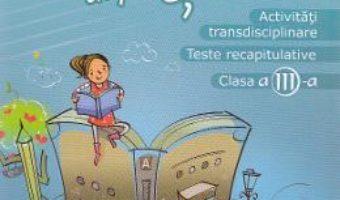 Cartea Activitati transdisciplinare cls 3. Scoala… dupa scoala ed.2 (download, pret, reducere)