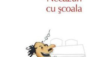 Cartea Necazuri cu scoala – Daniel Pennac (download, pret, reducere)
