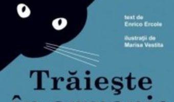 Cartea Traieste in armonie cu pisica ta – Enrico Ercole (download, pret, reducere)