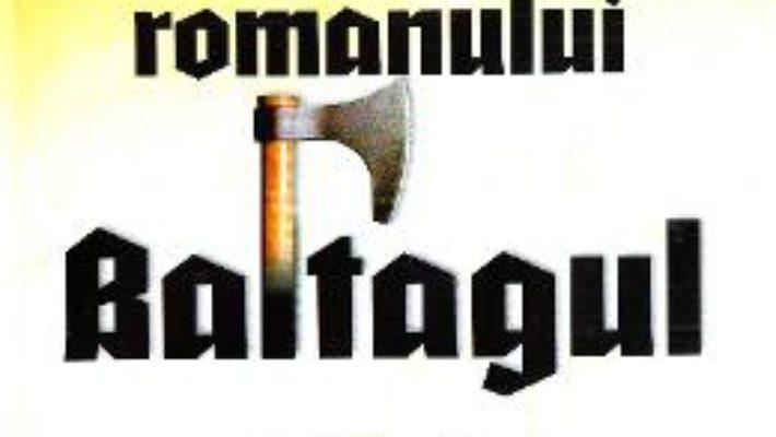 Receptarea romanului Baltagul: repere didactice – Elena-Tatiana Dalcu-Nastase PDF (download, pret, reducere)