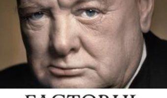 Pret Carte Factorul Churchill – Boris Johnson