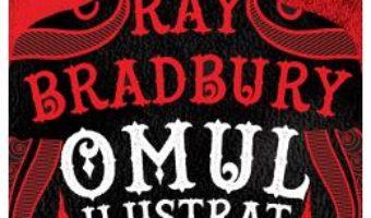 Pret Carte Omul ilustrat – Ray Bradbury