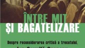 Pret Carte Intre mit si bagatelizare – William Totok, Elena-Irina Macovei