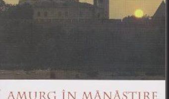 Pret Carte Amurg in Manastire. Viata Cuvioasei Starete Taisia scrisa de ea insasi