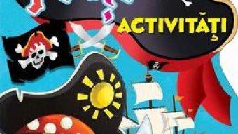 Cartea Pirati – Activitati cu 100 de autocolante (download, pret, reducere)