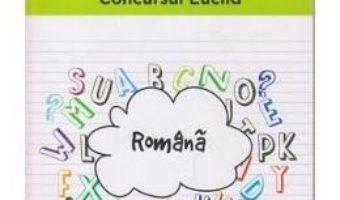 Pret Carte Performanta in Limba Romana prin Concursul Euclid cls 3 ed.2015-2016 – Laura-Roxana Alexandru