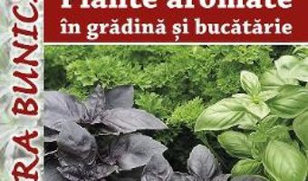 Pret Carte Plante aromatice in gradina si bucatarie – Megyeri Szabolcs, Liptai Zoltan