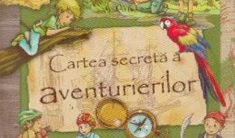 Pret Carte Cartea secreta a aventurierilor