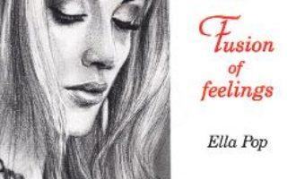 Cartea Fusion of Feelings – Ella Pop (download, pret, reducere)