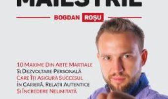 Pret Carte Maretie si maiestrie – Bogdan Rosu