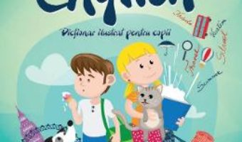 Cartea I Love English. Dictionar ilustrat pentru copii englez-roman (download, pret, reducere)