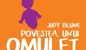 Cartea Povestea unui omulet din clasa a IV-a – Judy Blume (download, pret, reducere)