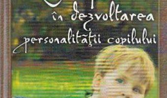 Pret Carte Rolul jocului in dezvoltarea personalitatii copilului – Mariana-Nina Simion