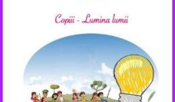 Pret Carte Aleg sa traiesc azi: copiii, Lumina lumii – Simona Ciobanu