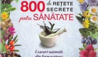 Cartea 800 de retete secrete pentru sanatate – Thierry Robert (download, pret, reducere)