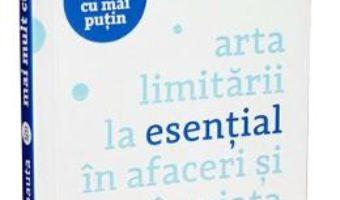 Pret Carte Arta limitarii la esential in afaceri si in viata de zi cu zi – Leo Babauta