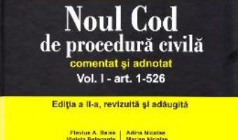 Pret Carte Noul Cod de procedura civila comentat si adnotat. Vol. I: art. 1-526. Ed. 2 – Viorel Mihai Ciobanu, Marian Nicolae