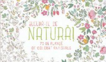 Pret Carte Bucura-te de natura! – Bloc de desen antistres