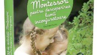 Pret Carte 100 de activitati Montessori pentru descoperirea lumii inconjuratoare – Eve Herrmann