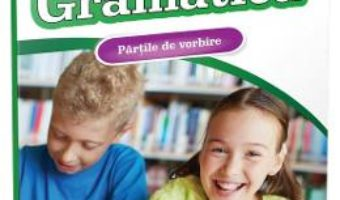 Pret Carte Gramatica: Partile de vorbire. Clasa 3-4