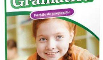 Pret Carte Gramatica: Partile de propozitie. Clasa 4