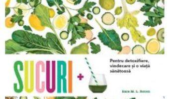 Pret Carte Sucuri pentru detoxifiere, vindecare si o viata sanatoasa – Kara M.L. Rosen