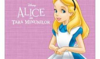 Pret Carte Biblioteca ilustrata Disney: Alice in Tara Minunilor – Editie de colectie