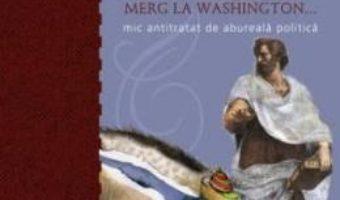 Pret Carte Aristotel si furnicarul merg la Washington… mic tratat de abureala politica – Thomas Cathcart, Daniel Klein