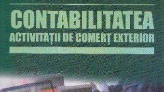 Pret Carte Contabilitatea activitatii de comert exterior – Marius Dumitru Paraschivescu, Lucian Patrascu