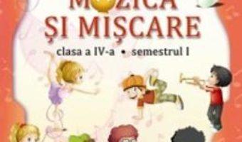 Cartea Muzica si miscare cls 4 sem.1+ sem.2 + CD – Dumitra Radu, Alina Pertea (download, pret, reducere)