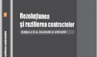 Pret Carte Rezolutiunea si rezilierea contractelor ed.2 – Nora Daghie