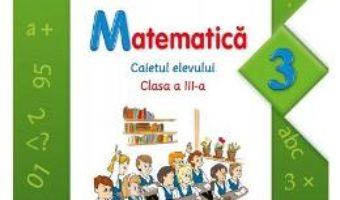 Pret Carte Matematica cls 3 caietul elevului – Gabriela Barbulescu, Olguta Calin