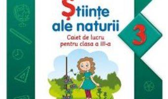 Pret Carte Stiinte ale naturii cls 3 caiet – Paula Copacel, Loredana Covaci