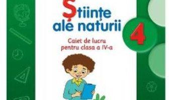 Pret Carte Stiinte ale naturii cls 4 caiet – Jeanina Cirstoiu, Paula Copacel