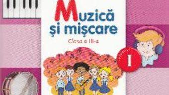 Pret Carte Muzica si miscare – Clasa a 3-a. Sem. 1 – Manual + CD – Florentina Chifu, Petre Stefanescu