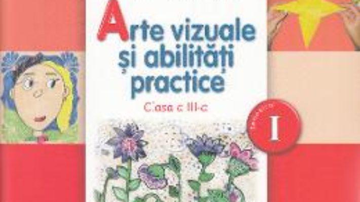 Pret Carte Arte vizuale si abilitati practice – Clasa a 3-a. Sem. 1 – Manual + CD – Cristina Rizea, Daniela Stoicescu, Ionela Stoicescu