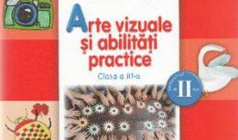 Pret Carte Arte vizuale si abilitati practice – Clasa a 3-a. Sem. 2 – Manual + CD – Cristina Rizea, Daniela Stoicescu, Ionela Stoicescu