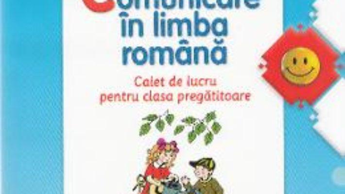 Pret Carte Comunicare in limba romana – Clasa pregatitoare – Caiet – Daniela Chindea, Ana Maria Parvu