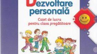 Pret Carte Dezvoltare personala – Clasa pregatitoare – Caiet – Gabriela Barbulescu, Daniela Besliu