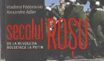 Pret Carte Secolul rosu – Vladimir Fedorovski, Alexandre Adler