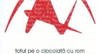 Pret Carte Totul pe o ciocolata cu rom sau cum am trait povestea fondarii avocatnet.ro – Alin Popescu
