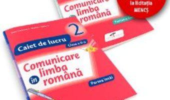 Pret Carte Set caiet Comunicare in limba romana cls 2 partea I+partea II – Iliana Dumitrescu
