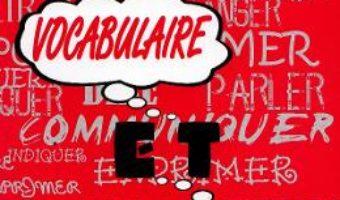 Cartea Vocabulaire et communication – Nicolae-Florentin Petrisor (download, pret, reducere)